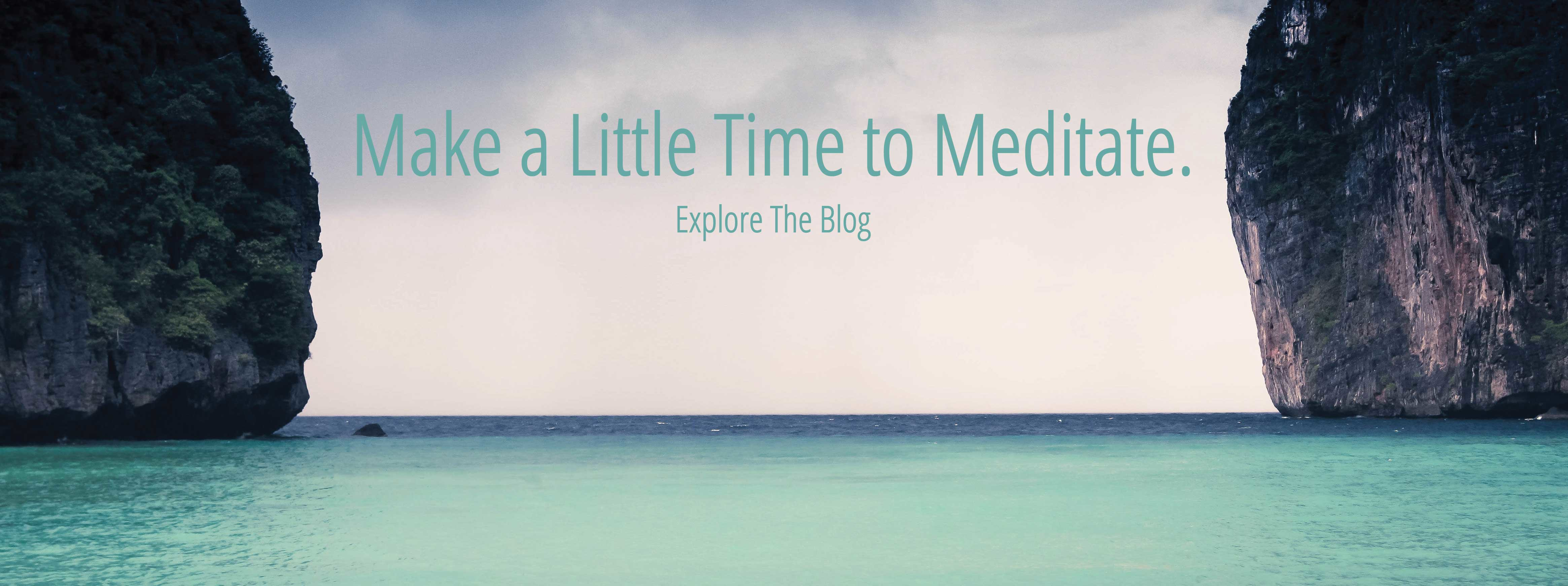 Make a Little Time to Meditate